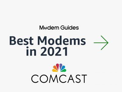 Best Comcast Modems for 2021